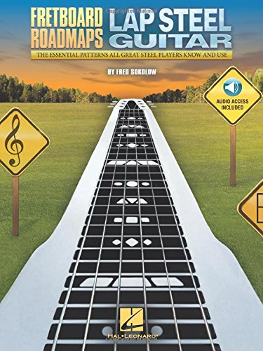 Fretboard Roadmaps - Lap Steel Guitar: The Essential Patterns That All Great Steel Players Know and Use ()