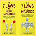 How to Analyze People: The 7 Laws of Body Language and The 7 Laws of Influence Audiobook by Brian Cagneey Narrated by Toby Sheets