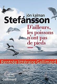 D'ailleurs, les poissons n'ont pas de pieds : chronique familiale, Jón Kalman Stefánsson