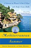 Front cover for the book Mediterranean summer: a season on France's Côte d'Azur and Italy's Costa Bella by David Shalleck