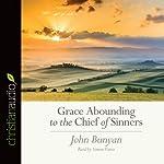 Grace Abounding to the Chief of Sinners | John Bunyan