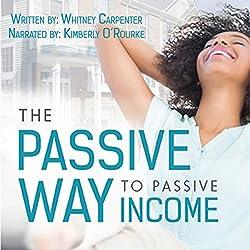 The Passive Way to Passive Income
