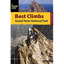 Best Climbs Grand Teton National Park (Best Climbs Series)