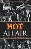 : Hot Affair: Eine Affäre mit dem eigenen Partner - 40 tabulos offene Kurzgeschichten