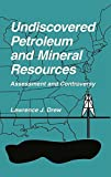 img - for Undiscovered Petroleum and Mineral Resources: Assessment and Controversy book / textbook / text book