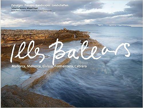 Illes Balears: Mallorca, Menorca, Eivissa, Formentera ...