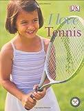 I Love Tennis, Naia Bray-Moffatt and Dorling Kindersley Publishing Staff, 0756603099