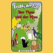 Der Tiger und der Pfau (Freddy der Esel 34) | Olaf Franke, Tim Thomas