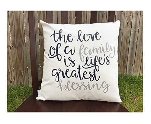 The Love of a Family Is Life's Greatest Blessing Pillowcase, Decorative Pillow Cover, Family Quote Pillowcase, Anniversary Gift, Housewarming, 16x16 (Blessing Urban Life)