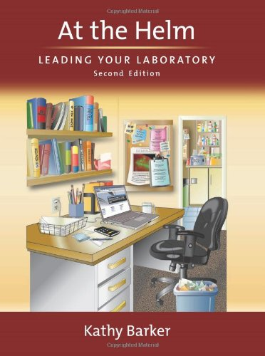 At the Helm: Leading Your Laboratory, Second Edition by Cold Spring Harbor Laboratory Press