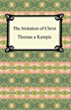 The Imitation of Christ [with Biographical Introduction]