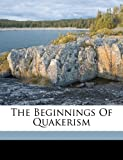 The Beginnings of Quakerism, , 117207903X