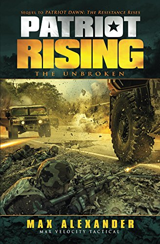 Patriot Rising: The Unbroken by [Alexander, Max]