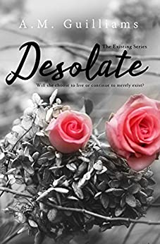 Desolate (The Existing Series Book 1) by [Guilliams, A.M.]
