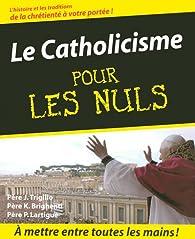 Le Catholicisme pour les Nuls par John Trigilio