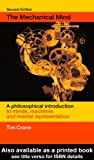 The Mechanical Mind: A Philosophical Introduction to Minds, Machines and Mental Representation, Tim Crane, 0415290309
