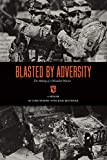 Blasted By Adversity: The Making of a Wounded Warrior