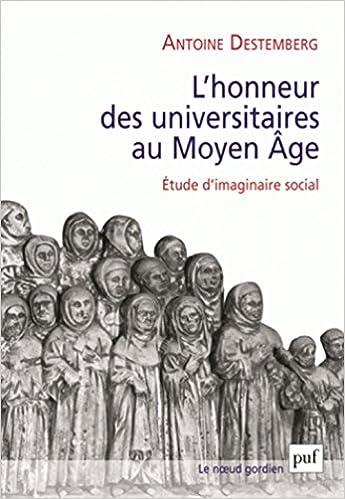 Ebooks kostenlos downloaden L'honneur des universitaires au Moyen Âge 213059431X PDF ePub by Antoine Destemberg