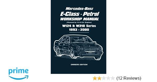 Mercedes-Benz E-Class - Petrol W124 & W210 Series Workshop