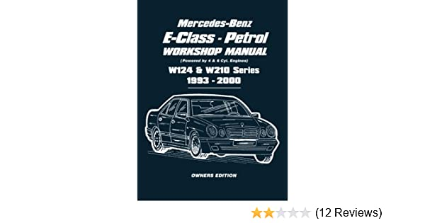 Benz w210 repair manual ebook array mercedes benz e class petrol w124 u0026 w210 series workshop manual rh fandeluxe