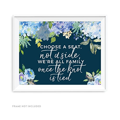 Andaz Press Navy Blue Hydrangea Floral Garden Party Wedding Collection, Party Signs, Choose a Seat, Not a Side, We're All Family Once The Knot is Tied, 8.5x11-inch, 1-Pack
