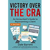 Victory Over the CRA: An Accountant's Guide to Representing a Client