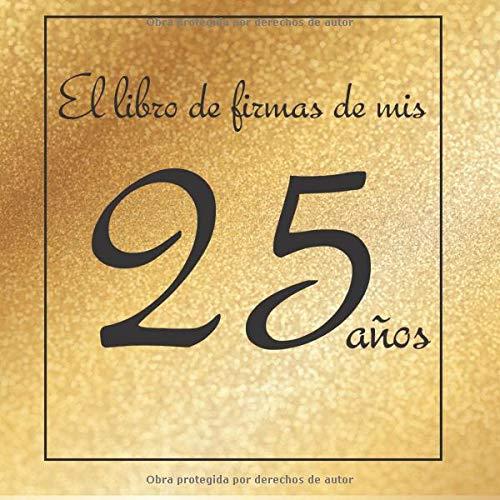 El libro de firmas de mis 25 años: ¡Feliz cumpleaños ...