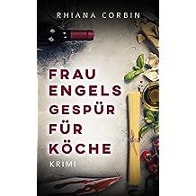 Frau Engels Gespür für Köche: Paula Engels 1. Fall (German Edition)