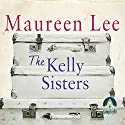 The Kelly Sisters Audiobook by Maureen Lee Narrated by Noreen Leighton