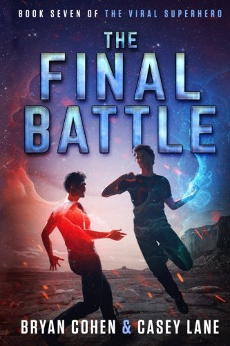 The Final Battle (The Viral Superhero Series) (Volume 7)