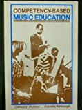 Competency-Based Music Education, Madsen, Clifford K. and Yarbrough, Cornelia, 0898920612