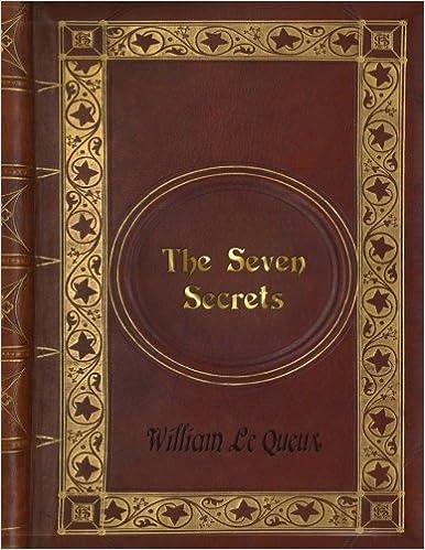 William Le Queux - The Seven Secrets