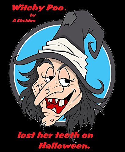 Witchy Poo: Witchy Poo lost her teeth on Halloween -
