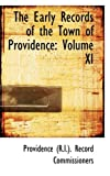 The Early Records of the Town of Providence, Providen (R.I.). Record Commissioners, 0559966229