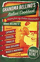 Grandma Bellino's Italian Cookbook: Recipes From My Sicilian Grandmother