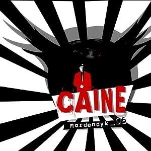 Mordendyk (Caine 6) Hörspiel