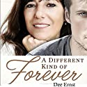 A Different Kind of Forever Audiobook by Dee Ernst Narrated by Gillian Vance