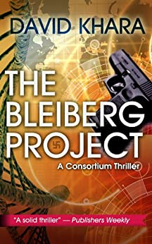 The Bleiberg Project (Consortium Thriller Book 1) by [Khara, David]