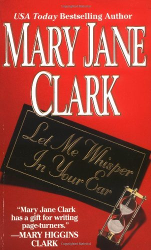 Let Me Whisper in Your Ear by Mary Jane Clark (2001-07-15)
