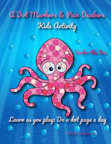 Animals Activity Book Sea (A Dot Markers & Paint Daubers Kids Activity Book: Under the Sea: Learn as you play: Do a dot page a day (Animals))