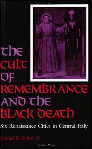 The Cult of Remembrance and the Black Death: Six Renaissance Cities in Central Italy