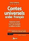 contes universels arabe fran?ais hansel et gretel ; les trois souhaits ; la belle et la b?te niveau b1 ? b2 du cecrl tome 2