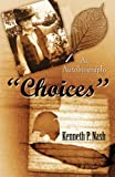 Choices, Kenneth P. Nash, 1456052799