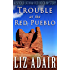 Trouble at the Red Pueblo (A Spider Latham Red Rock Mystery Book 4)
