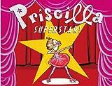 Priscilla Superstar!, Nathaniel Hobbie, 0316013862