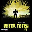 Unter Toten 2 Audiobook by D. J. Molles Narrated by Michael Hansonis