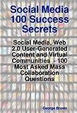 Social Media 100 Success Secrets, George Brown, 1921523301