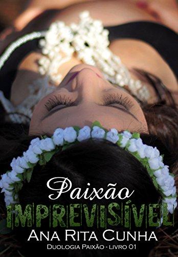 Paixão Imprevisível - Duologia Paixão - Livro 01