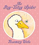 The Itsy-Bitsy Spider, Rosemary Wells, 0590029118