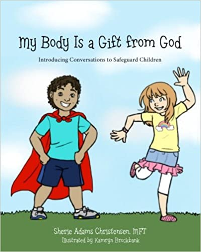 Introducing Conversations to Safeguard Children My Body Is a Gift from God